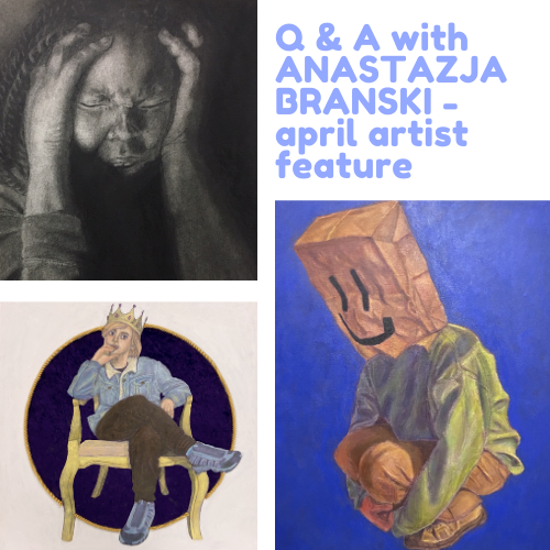 Artist Feature of the Month – April Q & A with Anastazja Branski